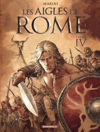 Les aigles de Rome T4, bd chez Dargaud de Marini