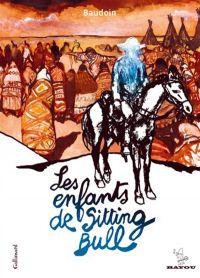 Les enfants de Sitting Bull, bd chez Gallimard de Baudoin