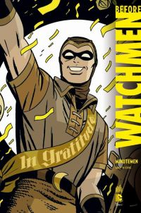 Before Watchmen T1 : Minutemen (0), comics chez Urban Comics de Cooke, Noto