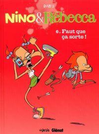 Nino & Rébecca T6 : Faut que ça sorte ! (0), bd chez Glénat de Dab's, Borèv