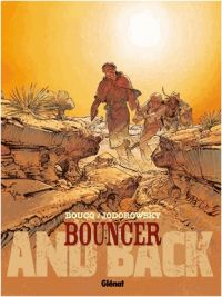 Bouncer T9 : And back (0), bd chez Glénat de Jodorowsky, Boucq, Boucq