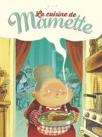 La Cuisine de Mamette, bd chez Glénat de Nob