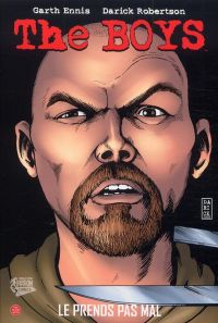 The Boys T4 : Le prends pas mal (0), comics chez Panini Comics de Ennis, McCrea, Robertson, Braun, Burns, Aviña