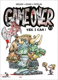 Game Over T11 : Yes I can (0), bd chez Mad Fabrik de Midam, Patelin, Adam, Mariolle, Angèle