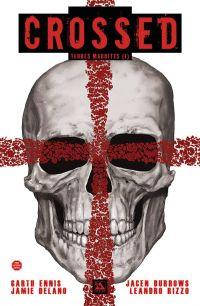 Crossed - Terres maudites T1 : Terres maudites / Homo superior (0), comics chez Panini Comics de Delano, Ennis, Rizzo, Burrows, Digikore studio