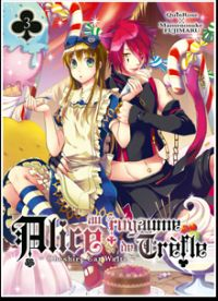 Alice au royaume de trèfle T3, manga chez Ki-oon de Quinrose, Fujimaru