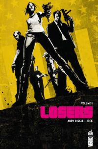 The losers T1, comics chez Urban Comics de Diggle, Jock, Martinbrough, Loughridge