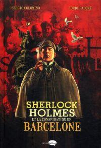 Sherlock Holmes et la conspiration de Barcelone, bd chez Marabout de Colomino, Palomé, Peña