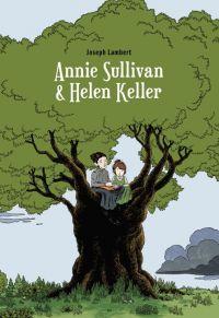 Annie Sullivan & Helen Keller, comics chez Çà et là de Lambert