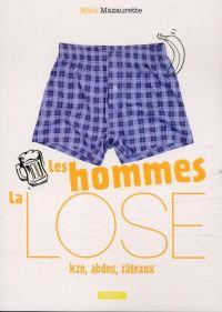 La Lose : Les hommes (0), bd chez Delcourt de Mazaurette