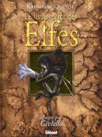 Le Livre secret des elfes, bd chez Glénat de Quenot, Civiello