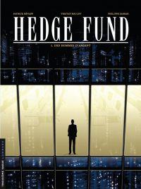 Hedge fund T1 : Des hommes d'argent, bd chez Le Lombard de Sabbah, Roulot, Henaff, Lerolle, Poupart, le Moal