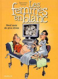 Les femmes en blanc T36 : Neuf mois de gros stress (0), bd chez Dupuis de Cauvin, Bercovici, Léonardo