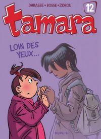 Tamara T12 : Loin des yeux… (0), bd chez Dupuis de Zidrou, Bosse, Darasse, BenBK