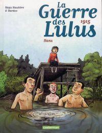 La Guerre des Lulus T2 : 1915 - Hans (0), bd chez Casterman de Hautière, Hardoc, François