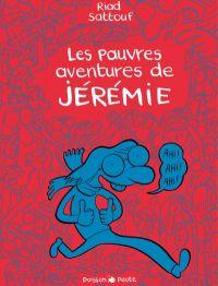 Les pauvres aventures de Jérémie, bd chez Dargaud de Sattouf