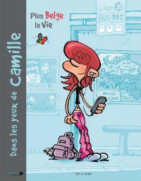 Plus belge la vie : Dans les yeux de Camille (0), bd chez Renaissance du livre de E411, Falzar, Carpentier