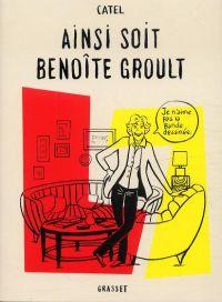 Ainsi soit Benoite Groult, bd chez Grasset de Catel