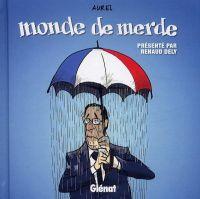 Monde de merde : , bd chez Glénat de Aurel
