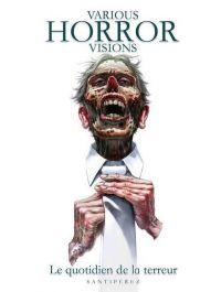 Various Horror Visions : Le quotidien de la terreur (0), comics chez Diabolo éditions de Santipérez