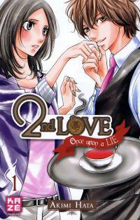 2nd love - once upon a lie  T1, manga chez Kazé manga de Hata