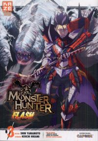 Monster hunter flash T3, manga chez Kazé manga de Yamamoto