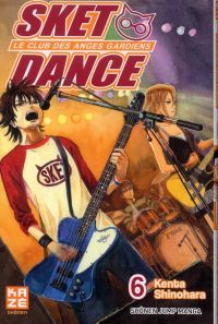 SKET dance - le club des anges gardiens T6, manga chez Kazé manga de Shinohara