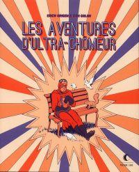 Les aventures d'Ultra-Chômeur : , comics chez Presque Lune de Origen, Golan