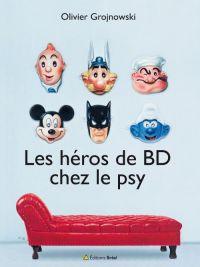 Les Héros de BD chez le psy, bd chez Bréal de Grojnowski