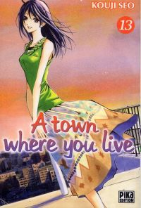 A Town where you live T13, manga chez Pika de Kouji