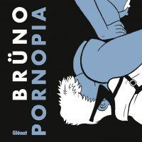 Pornopia, bd chez Glénat de Brüno