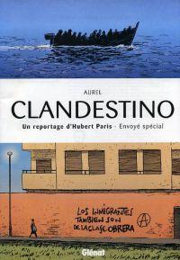 Clandestino : Un reportage de Hubert Paris, envoyé spécial (0), bd chez Glénat de Aurel