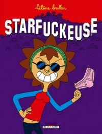 Starfuckeuse, bd chez Delcourt de Bruller