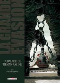 La Grande évasion T8 : La balade de Tilman Razine (0), bd chez Delcourt de Kris, Martinez, Delf