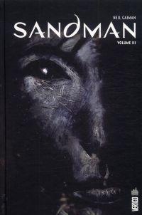 Sandman T3, comics chez Urban Comics de Gaiman, Woch, Watkiss, Talbot, Doran, Eagleson, McManus, Christiansen, Vozzo, Oliff, McKean