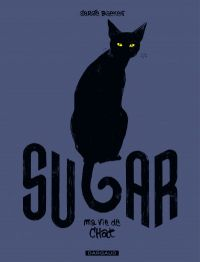 Sugar : Ma vie de chat (0), bd chez Dargaud de Baeken