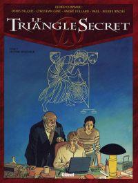 Le triangle secret T5 : L'infâme mensonge (0), bd chez Glénat de Convard, Juillard, Gine, Wachs, Falque, Paul
