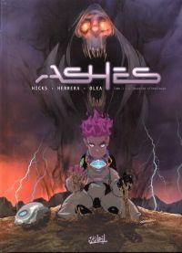 Ashes T1 : L'invasion silencieuse (0), bd chez Soleil de Hicks, Olea