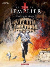 Le dernier templier T5 : L'oeuvre du démon (0), bd chez Dargaud de Khoury, Rocco, Vidal, Champion