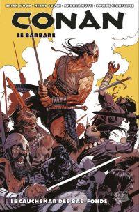 Conan le barbare T3 : Le cauchemar des bas-fonds (0), comics chez Panini Comics de Wood, Gianfelice, Colak, Mutti, Stewart, Carnevale