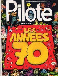 Pilote T2 : Les plus belles histoires – Les années 70 (0), bd chez Dargaud de Collectif