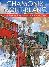 Chamonix Mont-Blanc : Le train du Montenvers - La mer de glace (0), bd chez Atelier Esope de Giacomotti, Gillespie