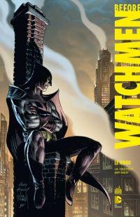 Before Watchmen T6 : Le Hibou (0), comics chez Urban Comics de Straczynski, Sienkiewicz, Kubert, Kubert, Anderson