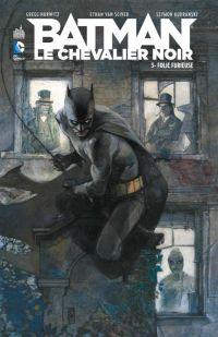 Batman, le chevalier noir T3 : Folie furieuse (0), comics chez Urban Comics de Hurwitz, Van sciver, Kudranski, Kalisz, Hi-fi colour