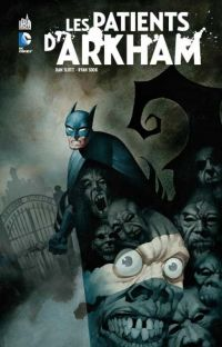 Les patients d'Arkham, comics chez Urban Comics de Slott, Sook, Loughridge, Powell