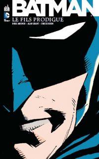 Batman - Le fils prodigue, comics chez Urban Comics de Moench, Grant, Dixon, Gustovich, Cleary, Jimenez, Bright, Blevins, Grummet, Wagner, Nolan, Weeks, Roy