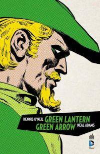 Green Arrow & Green Lantern, comics chez Urban Comics de Maggin, O'neil, Adams, Adams