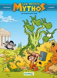 Les Petits mythos T3 : Les titans sont durs (0), bd chez Bamboo de Cazenove, Larbier, Mirabelle, Amouriq