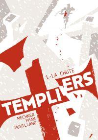 Templiers T1 : La chute, comics chez Akileos de Mechner, Puvilland, Pham, Sycamore, Campbell