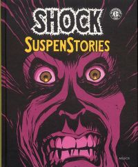 Shock Suspenstories T1 : , comics chez Akileos de Gaines, Feldstein, Wood, Davis, Kamen, Ingels, Orlando, Riff Reb's
